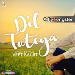 Dil Tuteya song download by Veet Baljit