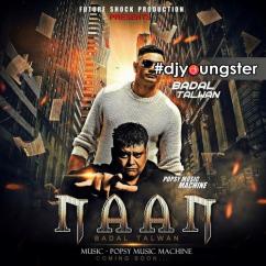 Naan song download by Badal Talwan