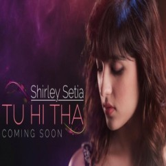 Tu-Hi-Tha song download by Shirley Setia