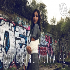 Cool Girl Jiya Re (Mashup) song download by Vidya Vox