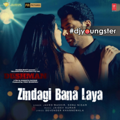 Zindagi Bana Laya song download by Javed Bashir