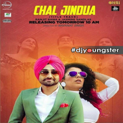 Chal Jindua Ft Jasmine Sandlas song download by Ranjit Bawa