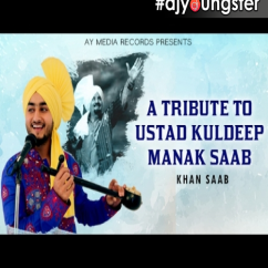 Tribute To Ustad Kuldeep Manak Saab song download by Khan Saab