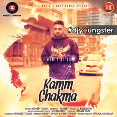 Kamm Chakma song download by Money Aujla