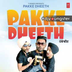 Pakke Dheeth song download by Dhira Gill
