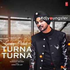 Turna Turna song download by Gurdeep Mehndi