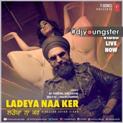 Ladeya Naa Kar song download by Sonu Kakkar