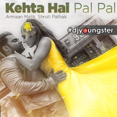 Kehta Hai Pal Pal song download by Armaan Malik
