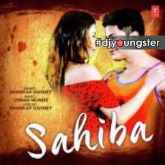 Sahiba song download by Shankar Sahney