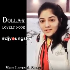 Dollar song download by Lovely Noor