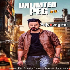 Unlimited Peg song download by Satt Dhillon