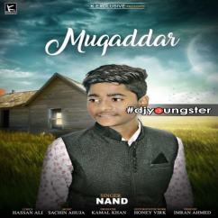 Muqaddar song download by Nand