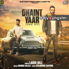 Ghaint Yaar song download by Laddi Gill