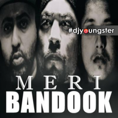 Meri Bandook song download by Bohemia