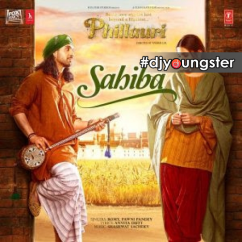 Sahiba (Phillauri) song download by Romy