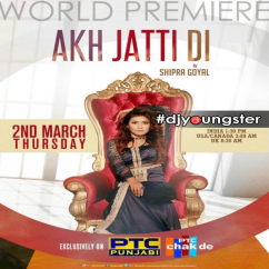 Akh Jatti Di song download by Shipra Goyal