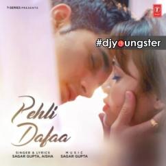 Pehli Dafaa song download by Sagar Gupta