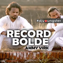 Record Bolde song download by Ammy Virk