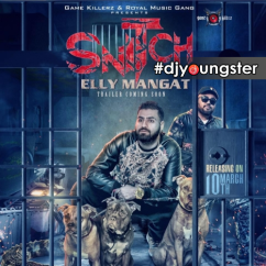 Snitch song download by Elly Mangat