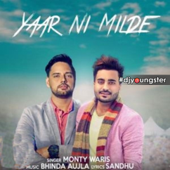 Yaar Ni Milde song download by Monty Waris