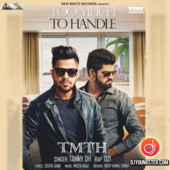 Too Much To Handle song download by Tanny Dh
