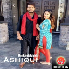 Ashiqui song download by Mankirt Aulakh