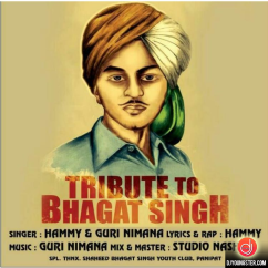 Tribute to Shaheed Bhagat Singh song download by Hammy, Guri Nimana