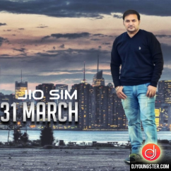 JIO Sim Vs 31 March song download by Guddu Gill