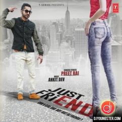 Just Friend song download by Preet Rai