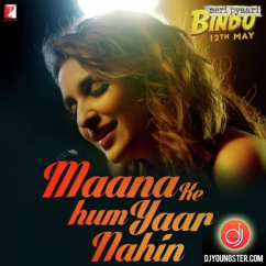 Maana Ke Hum Yaar Nahin song download by Parineeti Chopra