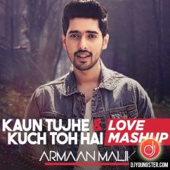 Kaun Tujhe Love Mashup song download by Armaan Malik