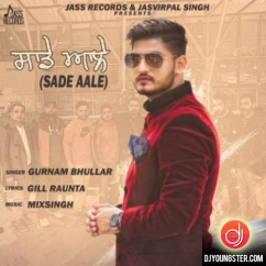 Sade Aale song download by Gurnam Bhullar