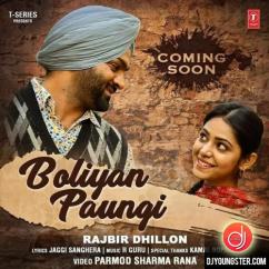 Boliyan Paungi song download by Rajbir Dhillon