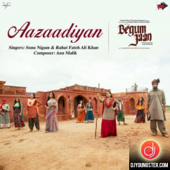 Aazaadiyan (Begum Jaan) song download by Rahat Fateh Ali Khan