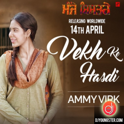 Vekh Ke Hasdi song download by Ammy Virk