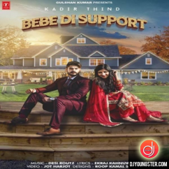 Bebe Di Support song download by Kadir Thind