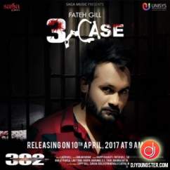 3 Case (302) song download by Fateh Gill