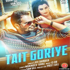 Tait Goriye song download by Lavi Dhindsa