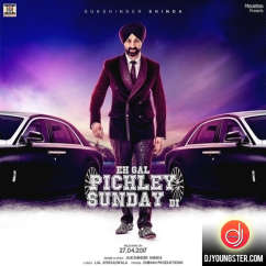 Eh Gal Pichley Sunday Di song download by Sukshinder Shinda