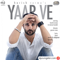 Yaar Ve song download by Harish Verma