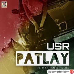 Patlay song download by Makhan Dhillon