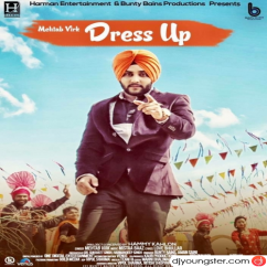 Dress Up song download by Mehtab Virk