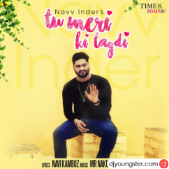 Tu Meri Ki Lagdi song download by Navv Inder