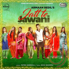Jatt Te Jawani song download by Armaan Bedil