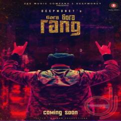 Gora Gora Rang song download by Deep Money