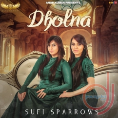 Dholna song download by Sufi Sparrows