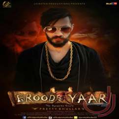 Brood Yaar song download by Pretty Bhullar