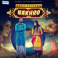 Nakhro song download by Amrik Anurag