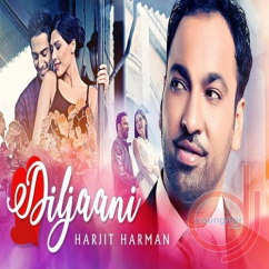 Diljaani song download by Harjit Harman