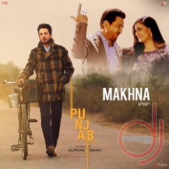 Makhna song download by Gurdas Maan